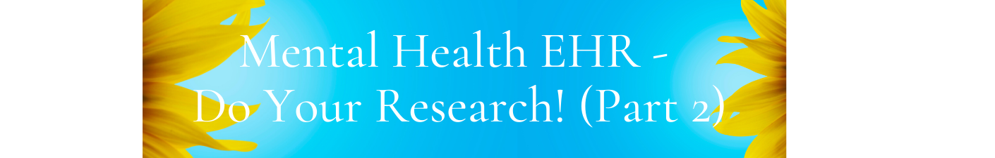 mental-health-EHR-software-do-your-research-part-2