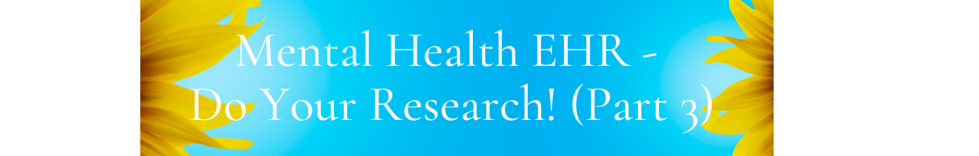 mental-health-ehr-do-your-research-part-3